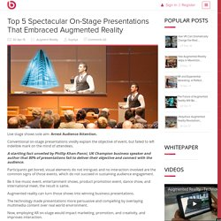 Top 5 On-Stage Presentations That Impressed Audience Using Augmented Reality