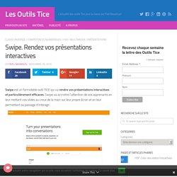 Swipe. Rendez vos présentations interactives – Les Outils Tice