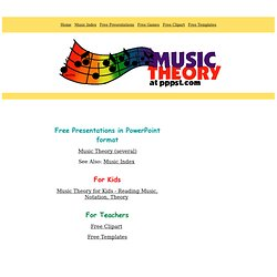 Music Theory - FREE Presentations in PowerPoint format, Free Interactives and Games