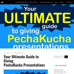 Your Ultimate Guide to Giving PechaKucha Presentations
