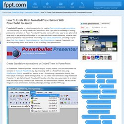 How To Create Flash Animated Presentations With Powerbullet Presenter