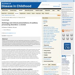 Aetiology and clinical presentations of auditory processing disorders—a review