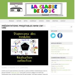 Présentations projetables MHM CM1 – CM2 – La classe de Loïc