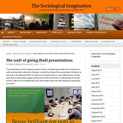 » The craft of giving (bad) presentations The Sociological Imagination