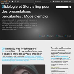 Illuminez vos Présentations visuelles : 12 nouvelles banques d'images gratuites à vous proposer - Slidologie et Storytelling pour des présentations percutantes : Mode d'emploi