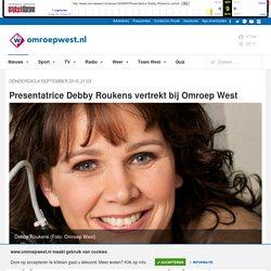 Presentatrice Debby Roukens vertrekt bij Omroep West - Omroep West