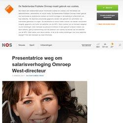 Presentatrice weg om salarisverhoging Omroep West-directeur