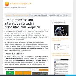 Crea presentazioni interattive su tutti i dispositivi con Swipe.to - it.hideout-lastation.com