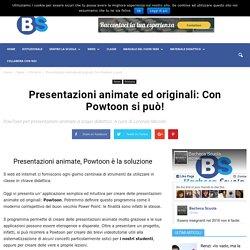 Presentazioni animate ed originali: Con Powtoon si può! - Bacheca Scuola