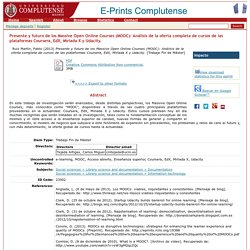 Presente y futuro de los Massive Open Online Courses (MOOC): Análisis de la oferta completa de cursos de las plataformas Coursera, EdX, Miríada X y Udacity.