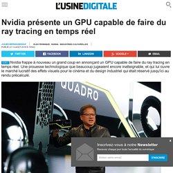 Nvidia présente un GPU capable de faire du ray tracing en temps réel
