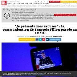 """""""Je présente mes excuses"""": la communication de François Fillon passée au crible - Sud Ouest.fr"""