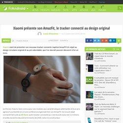 Xiaomi présente son AmazFit, le tracker connecté au design original