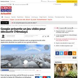 Google présente un jeu vidéo pour découvrir l'Himalaya