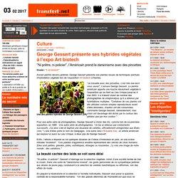 George Gessert présente ses hybrides végétales à l'expo Art biotech