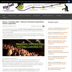 Roma, 7 ottobre 2016 – Flip-me: Presente imperfetto, futuro capovolto