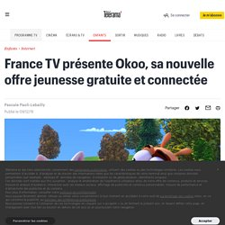 France TV présente Okoo, sa nouvelle offre jeunesse gratuite et connectée