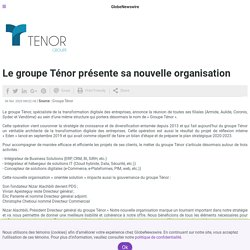 Le groupe Ténor présente sa nouvelle organisation