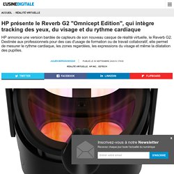 """HP présente le Reverb G2 """"Omnicept Edition"""", qui intègre tracking des yeux, du visage et du rythme cardiaque"""