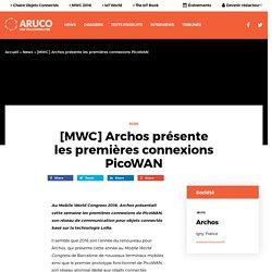 [MWC] Archos présente les premières connexions PicoWAN