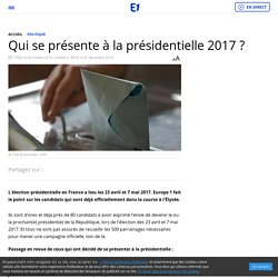 Qui se présente à la présidentielle 2017 ?