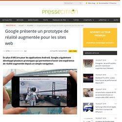 Google présente un prototype de réalité augmentée pour les sites web