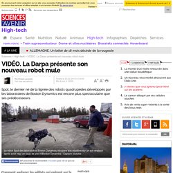VIDÉO. La Darpa présente son nouveau robot mule - Sciencesetavenir.fr