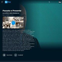 Passato e Presente - S2018/19 - Le scrittrici della Resistenza - Video