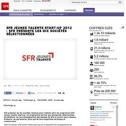 Jeunes Talents Start-up 2012 : SFR présente les dix sociétés sélectionnées