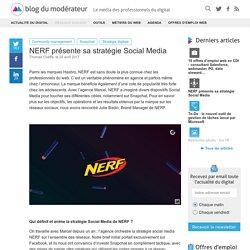 NERF présente sa stratégie Social Media