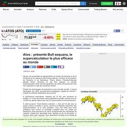 Atos : présente Bull sequana, le supercalculateur le plus efficace au monde