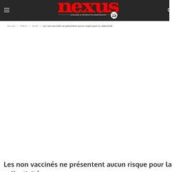 Les non vaccinés ne présentent aucun risque pour la collectivité – Nexus