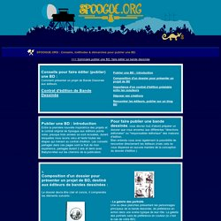 Conseils pour faire éditer(publier) une BD - présenter un projet de bandes dessinées aux éditeurs : démarches et méthodes - l'expérience spoogue.