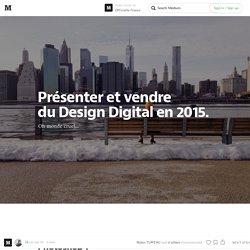 Présenter et vendre du Design Digital en 2015. — Officielle France