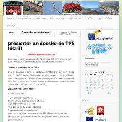 présenter un dossier de TPE (écrit)