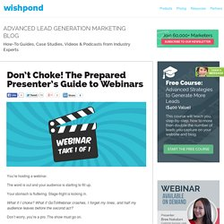 Don't Choke! The Prepared Presenter's Guide to Webinars