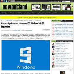 Microsoft présentera son nouvel OS Windows 9 le 30 Septembre - Logiciels/OS