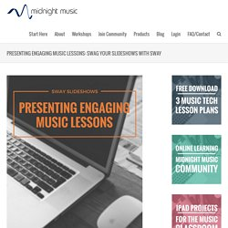 Presenting engaging music lessons: swag your slideshows with Sway