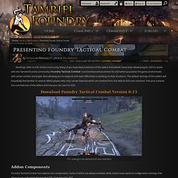 Presenting Foundry Tactical Combat