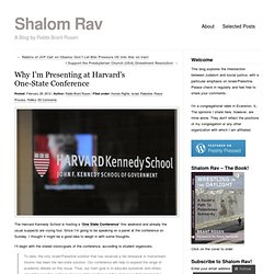 Why I'm Presenting at Harvard's One-State Conference | Shalom Rav