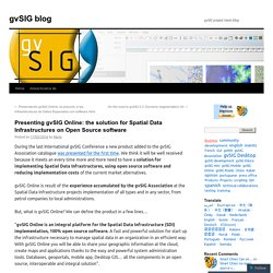 Presenting gvSIG Online: the solution for Spatial Data Infrastructures on Open Source software