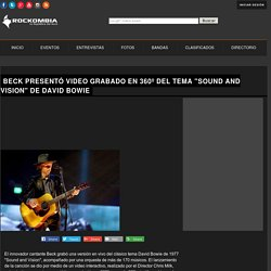 "Beck presentó video grabado en 360º del tema ""Sound and Vision"" de David Bowie - #Rockombia"