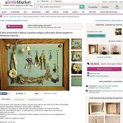 Cadre présentoir à bijoux, création unique cadre bois, décors papier et éléments naturels : Presentoir, boîtes par latelier-de-laetitia