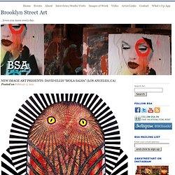 """New Image Art Presents: David Ellis """"Mola Salsa"""" (Los Angeles, CA)"""