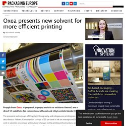 Oxea presents new solvent for more efficient printing - Packaging Europe