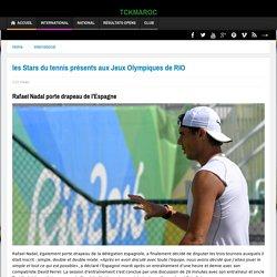 les Stars du tennis présents aux Jeux Olympiques de RIO - TCKMAROC