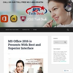 MS Office 2016 is Presents With Best and Superior Interface – USA Tech Desk