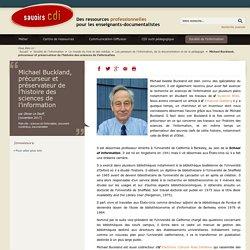Savoirs CDI: Michael Buckland, précurseur et préservateur de l'histoire des sciences de l'information