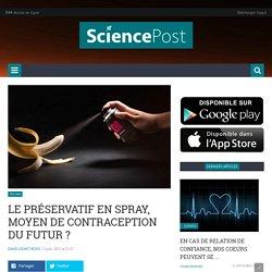 Le préservatif en spray, moyen de contraception du futur ?