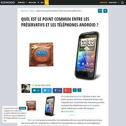 Quel est le point commun entre les préservatifs et les téléphones Android ?